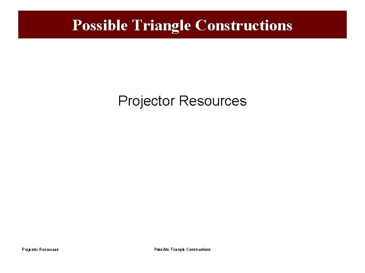 Possible Triangle Constructions Projector Resources Possible Triangle Constructions