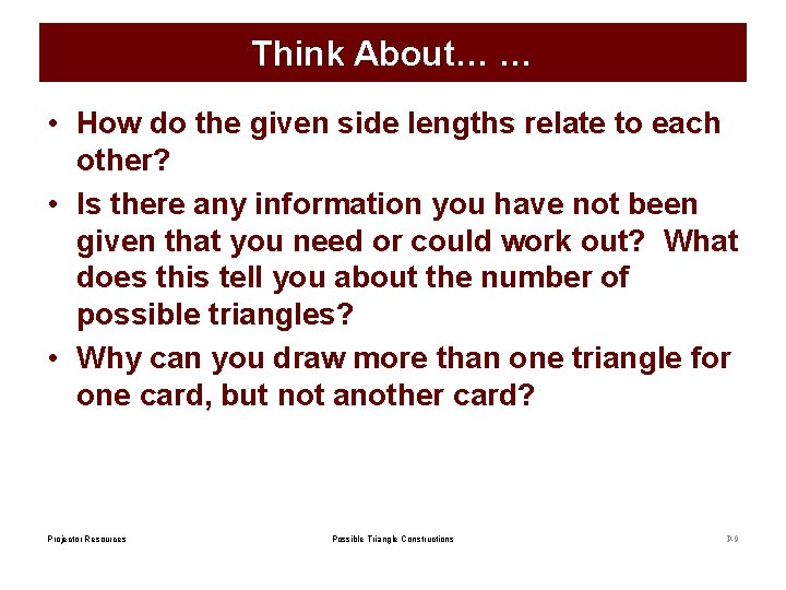 Think About… … • How do the given side lengths relate to each other?