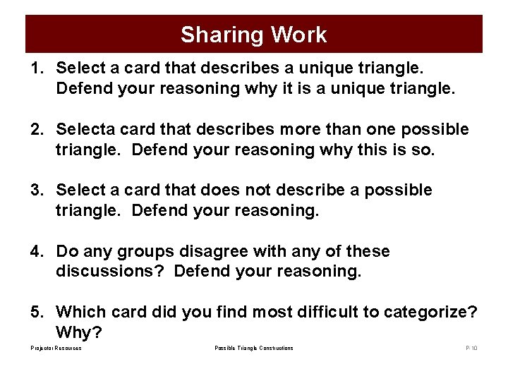 Sharing Work 1. Select a card that describes a unique triangle. Defend your reasoning
