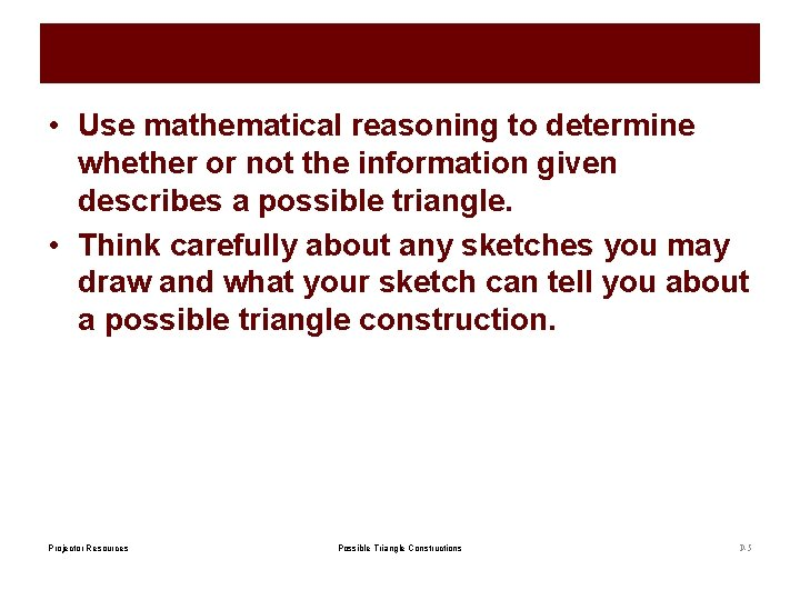 • Use mathematical reasoning to determine whether or not the information given describes