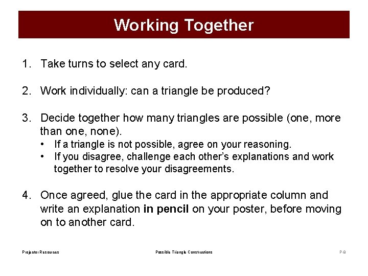 Working Together 1. Take turns to select any card. 2. Work individually: can a