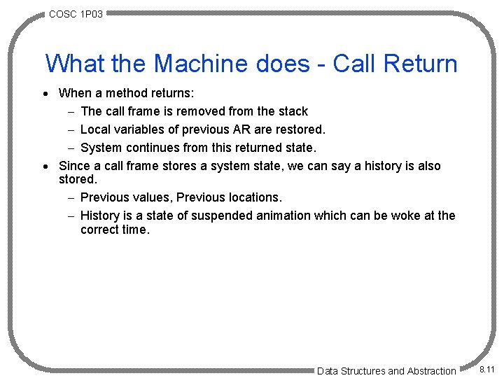 COSC 1 P 03 What the Machine does - Call Return · When a