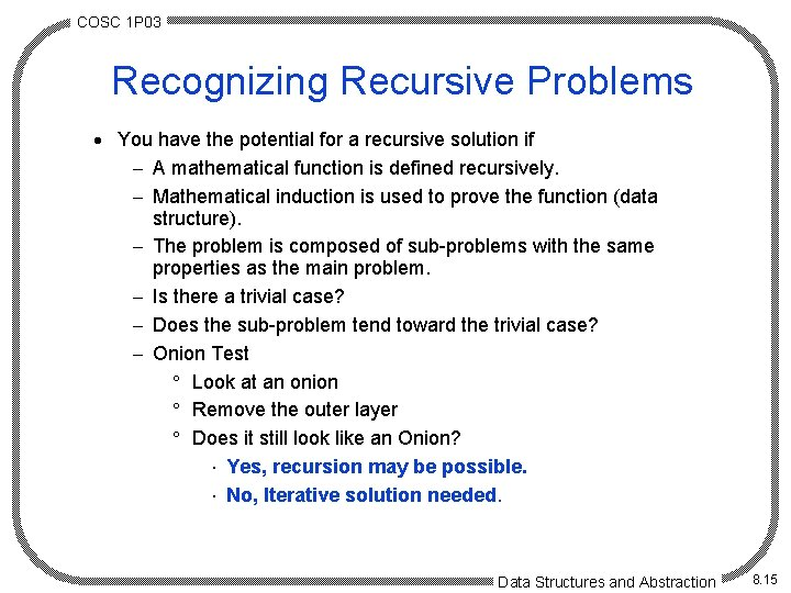 COSC 1 P 03 Recognizing Recursive Problems · You have the potential for a