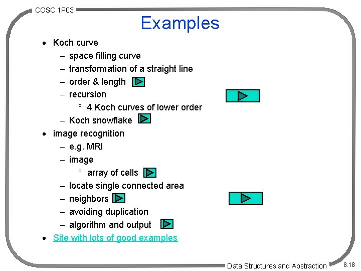 COSC 1 P 03 Examples · Koch curve - space filling curve - transformation