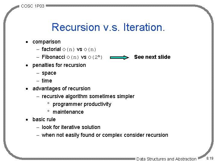 COSC 1 P 03 Recursion v. s. Iteration. · comparison - factorial O(n) vs