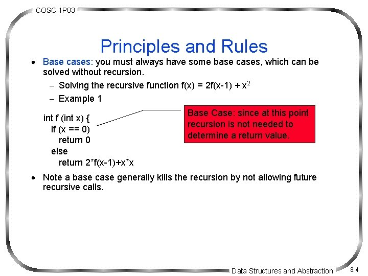 COSC 1 P 03 Principles and Rules · Base cases: you must always have