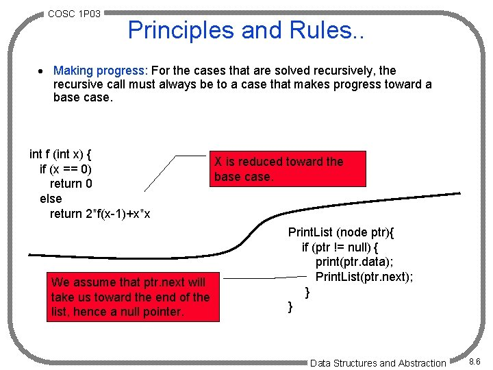 COSC 1 P 03 Principles and Rules. . · Making progress: For the cases