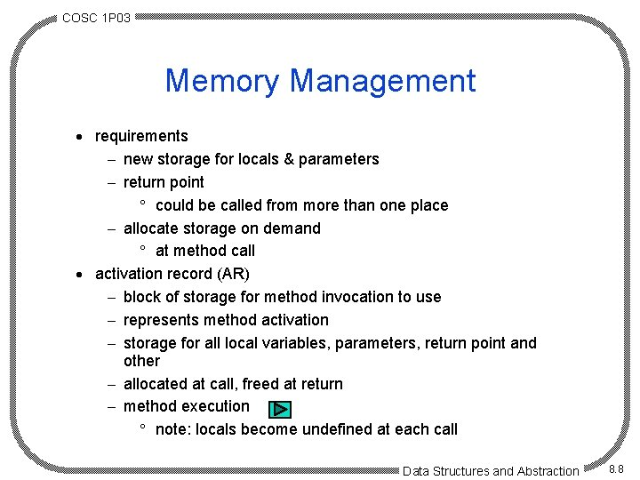 COSC 1 P 03 Memory Management · requirements - new storage for locals &