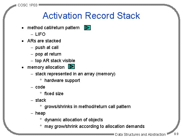 COSC 1 P 03 Activation Record Stack · method call/return pattern - LIFO ·