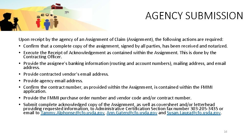AGENCY SUBMISSION Upon receipt by the agency of an Assignment of Claim (Assignment), the