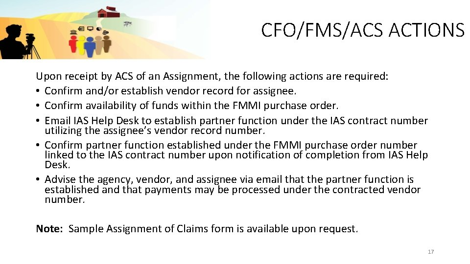 CFO/FMS/ACS ACTIONS Upon receipt by ACS of an Assignment, the following actions are required: