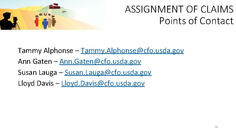 ASSIGNMENT OF CLAIMS Points of Contact Tammy Alphonse – Tammy. Alphonse@cfo. usda. gov Ann