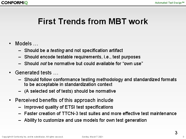 Automated Test Design™ First Trends from MBT work • Models … – Should be