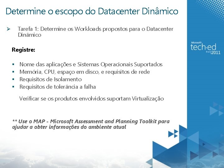 Determine o escopo do Datacenter Dinâmico Tarefa 1: Determine os Workloads propostos para o