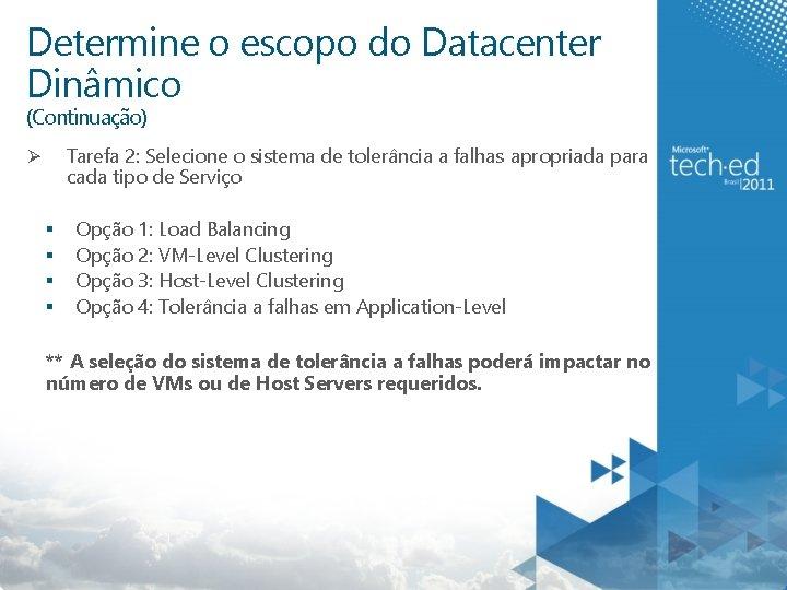 Determine o escopo do Datacenter Dinâmico (Continuação) Tarefa 2: Selecione o sistema de tolerância