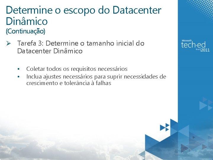 Determine o escopo do Datacenter Dinâmico (Continuação) Ø Tarefa 3: Determine o tamanho inicial