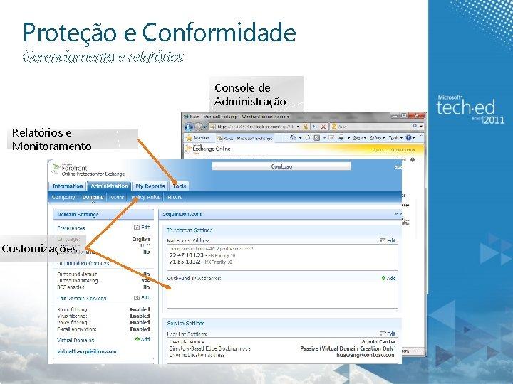 Proteção e Conformidade Gerenciamento e relatórios Console de Administração Relatórios e Monitoramento Customizações