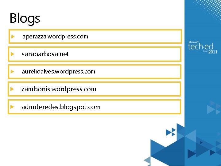 Blogs aperazza. wordpress. com sarabarbosa. net aurelioalves. wordpress. com zambonis. wordpress. com admderedes. blogspot.