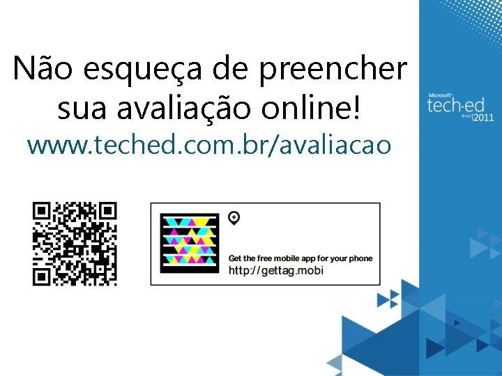 Não esqueça de preencher sua avaliação online! www. teched. com. br/avaliacao