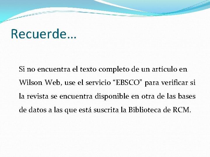 Recuerde… Si no encuentra el texto completo de un artículo en Wilson Web, use