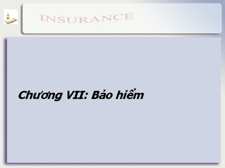 Chương VII: Bảo hiểm