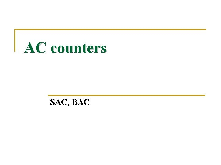 AC counters SAC, BAC
