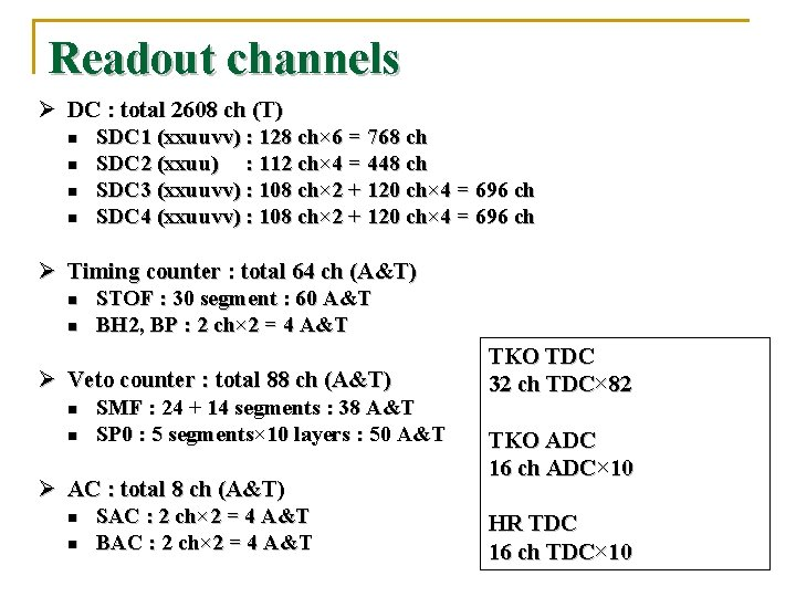 Readout channels Ø DC : total 2608 ch (T) n n SDC 1 (xxuuvv)