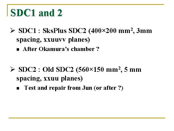 SDC 1 and 2 Ø SDC 1 : Sks. Plus SDC 2 (400× 200