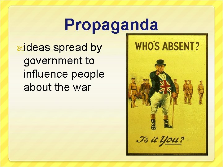Propaganda ideas spread by government to influence people about the war