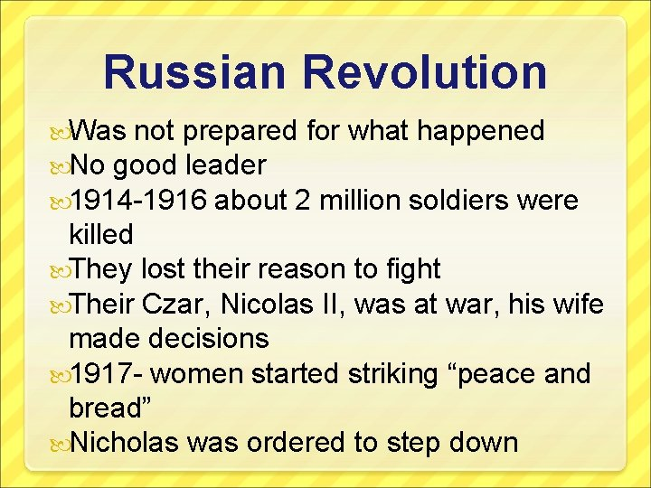 Russian Revolution Was not prepared for what happened No good leader 1914 -1916 about