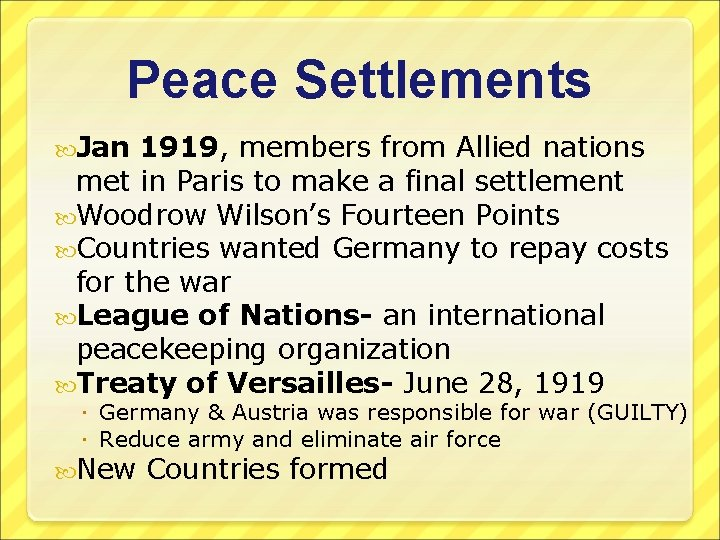 Peace Settlements Jan 1919, members from Allied nations met in Paris to make a