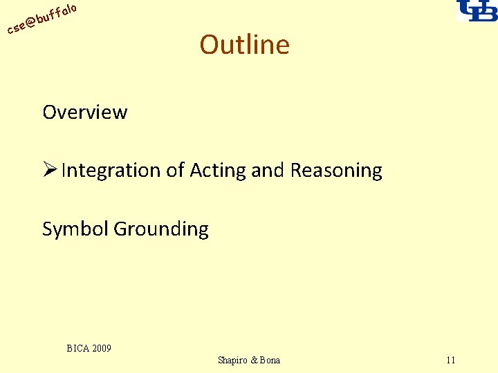 alo uff b @ cse Outline Overview Ø Integration of Acting and Reasoning Symbol