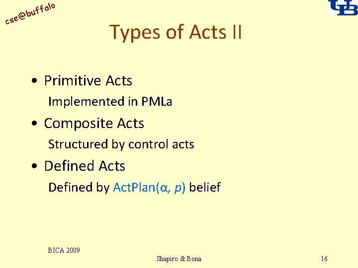 alo uff b @ cse Types of Acts II • Primitive Acts Implemented in