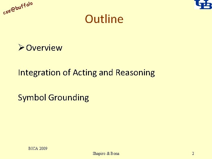 alo uff b @ cse Outline Ø Overview Integration of Acting and Reasoning Symbol