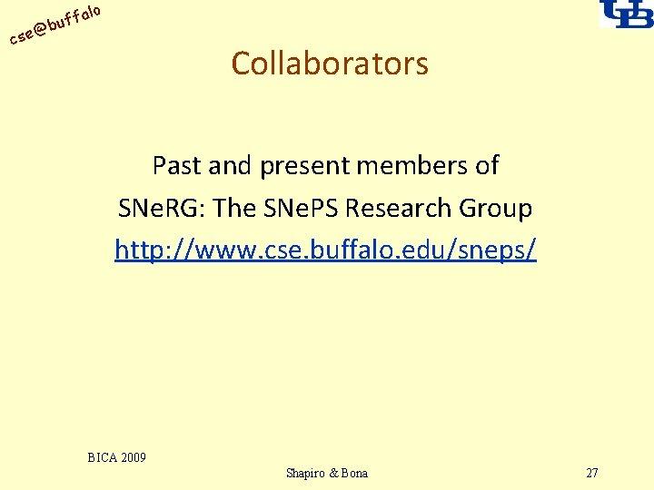 alo uff b @ cse Collaborators Past and present members of SNe. RG: The