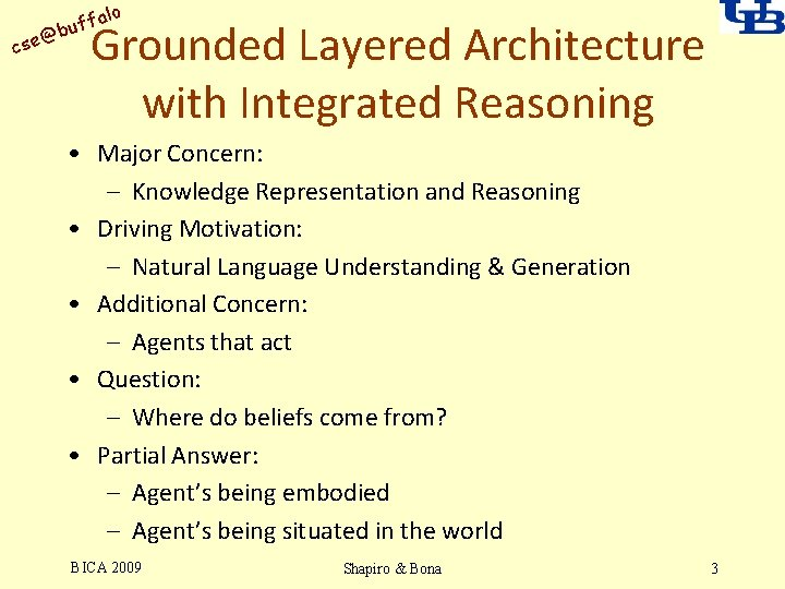 alo uff b @ cse Grounded Layered Architecture with Integrated Reasoning • Major Concern: