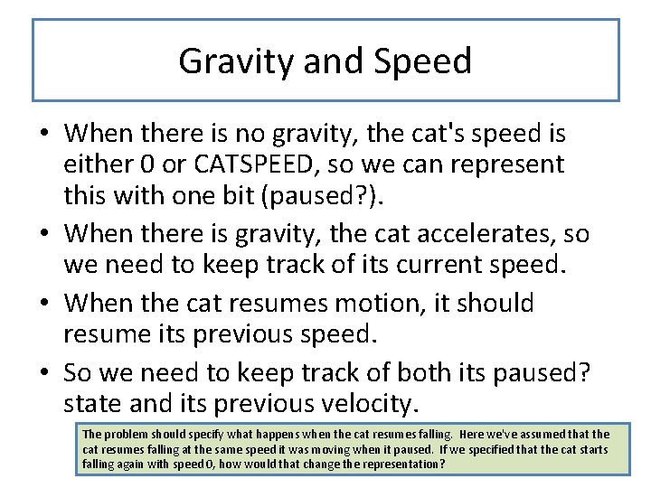 Gravity and Speed • When there is no gravity, the cat's speed is either