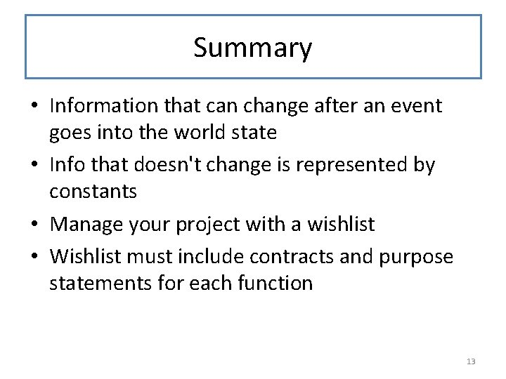 Summary • Information that can change after an event goes into the world state