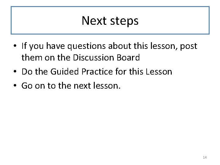 Next steps • If you have questions about this lesson, post them on the