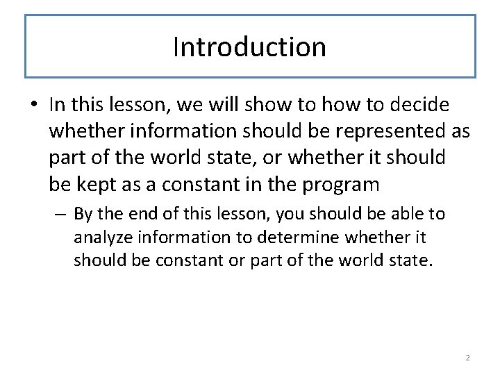 Introduction • In this lesson, we will show to decide whether information should be