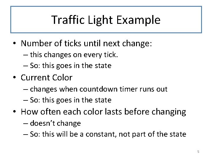Traffic Light Example • Number of ticks until next change: – this changes on