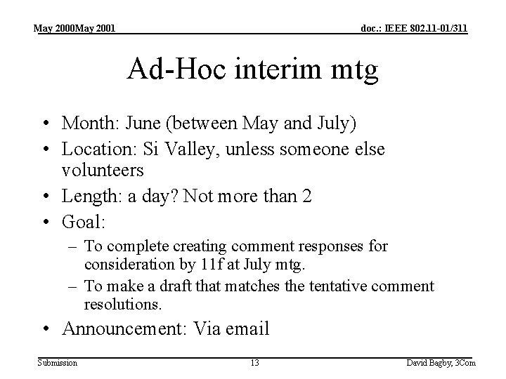 May 2000 May 2001 doc. : IEEE 802. 11 -01/311 Ad-Hoc interim mtg •