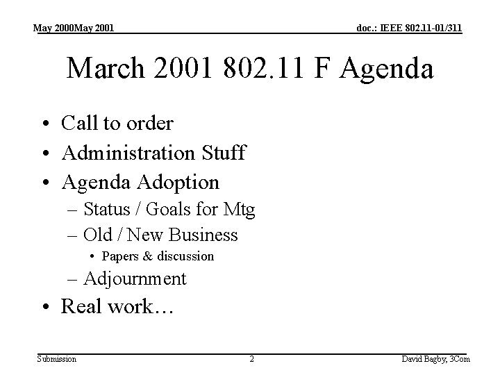 May 2000 May 2001 doc. : IEEE 802. 11 -01/311 March 2001 802. 11