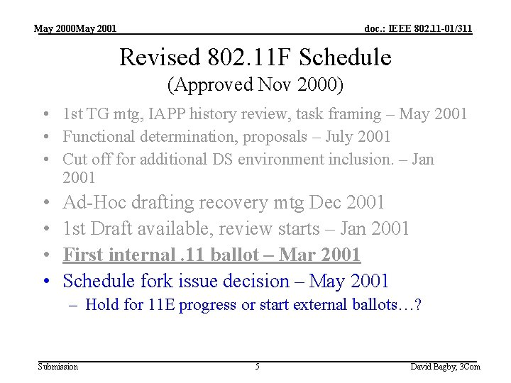 May 2000 May 2001 doc. : IEEE 802. 11 -01/311 Revised 802. 11 F