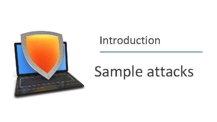 Introduction Sample attacks Dan Boneh