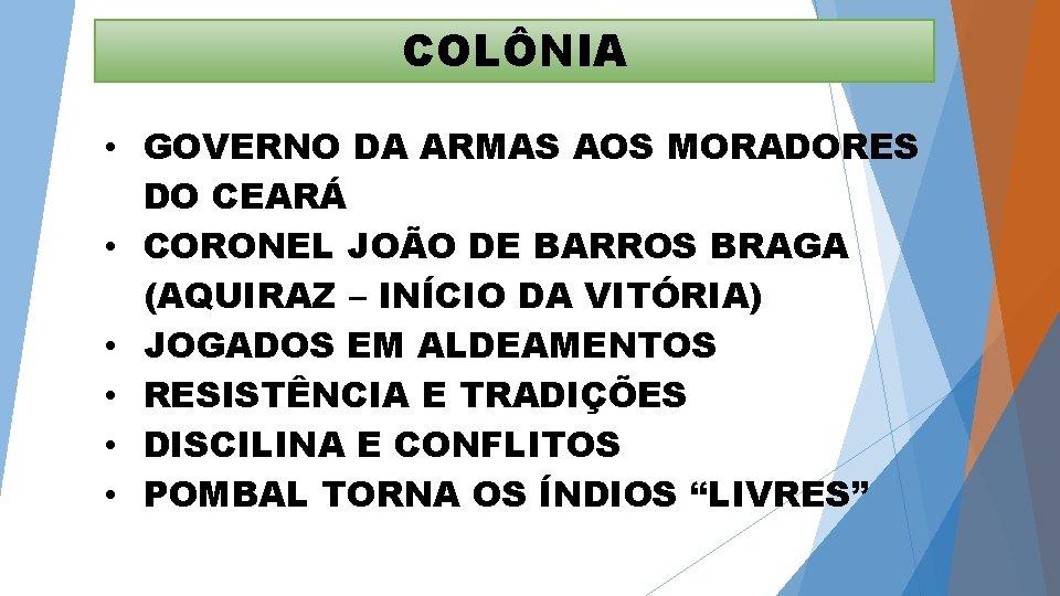 COLÔNIA • GOVERNO DA ARMAS AOS MORADORES DO CEARÁ • CORONEL JOÃO DE BARROS