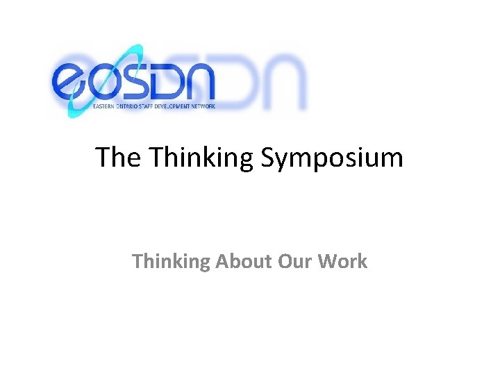The Thinking Symposium Thinking About Our Work