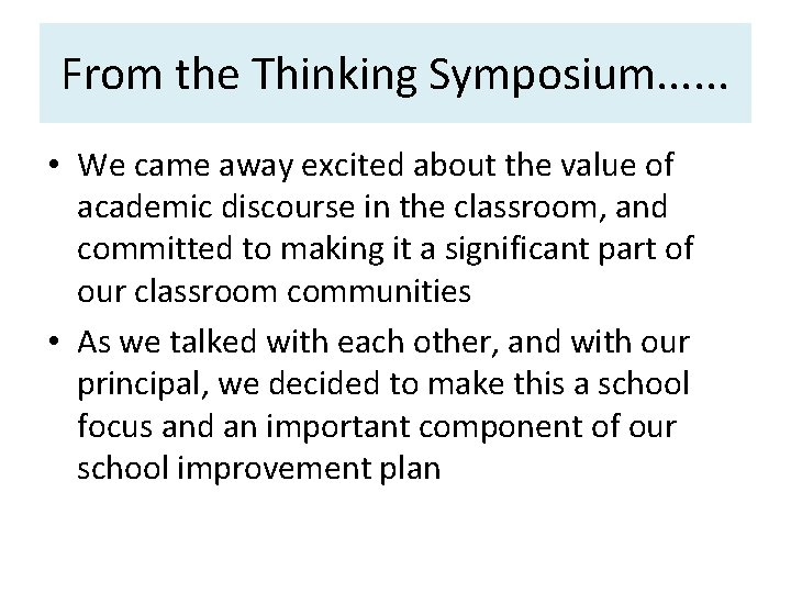 From the Thinking Symposium. . . • We came away excited about the value