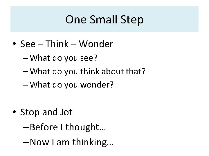 One Small Step • See – Think – Wonder – What do you see?