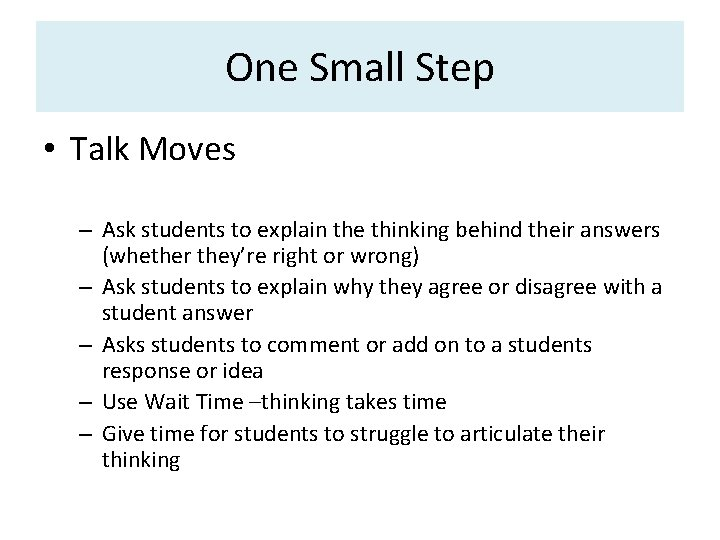 One Small Step • Talk Moves – Ask students to explain the thinking behind